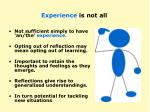 experience is not all