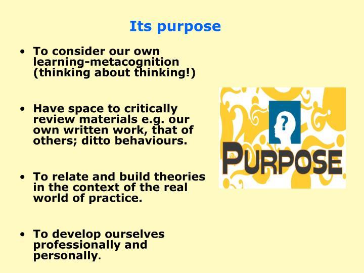 Its purpose