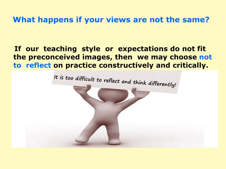 What happens if your views are not the same?