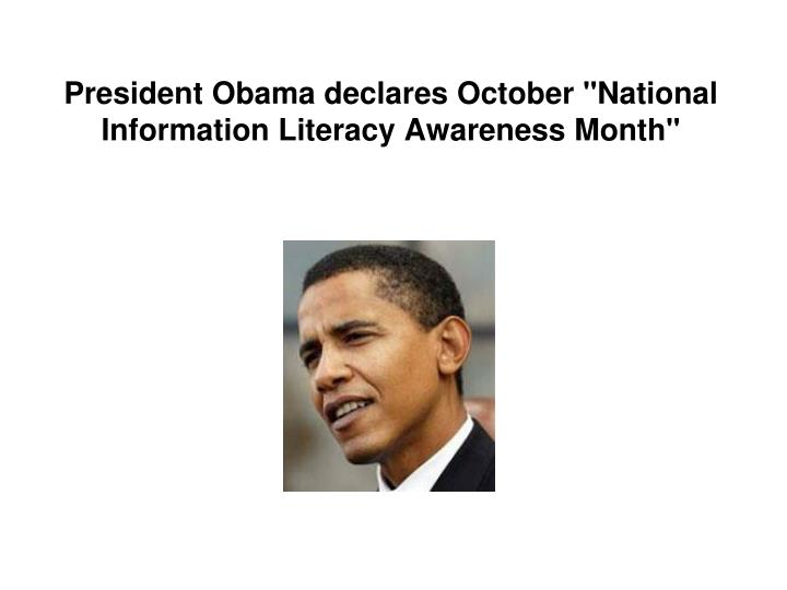 "President Obama declares October ""National Information Literacy Awareness Month"""