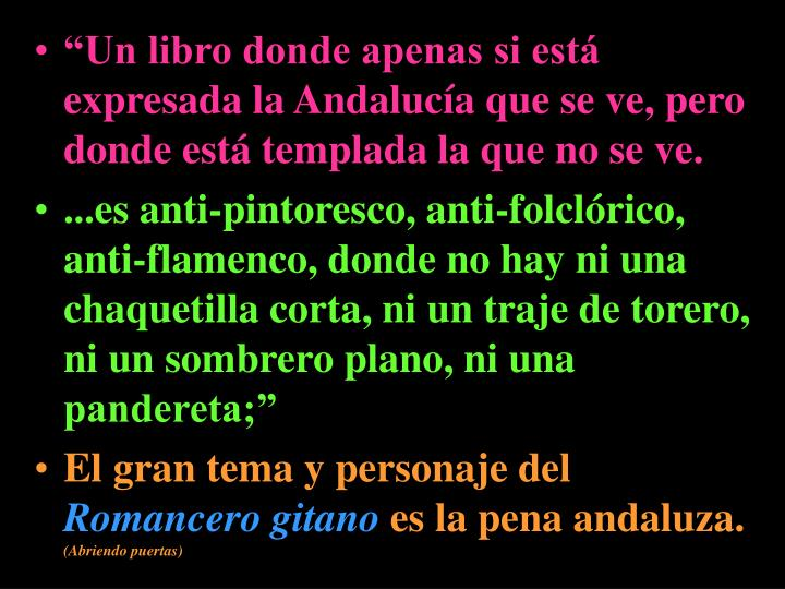 """""""Un libro donde apenas si está expresada la Andalucía que se ve, pero donde está templada la que no se ve."""