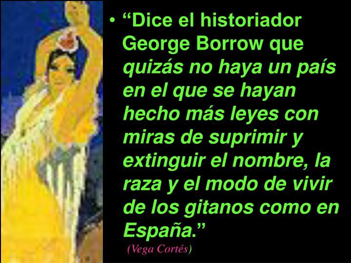"""""""Dice el historiador George Borrow que"""
