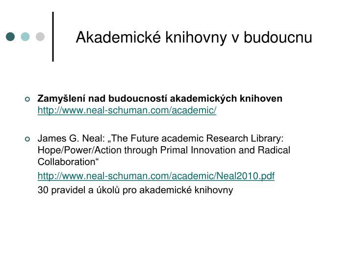 Zamyšlení nad budoucností akademických knihoven