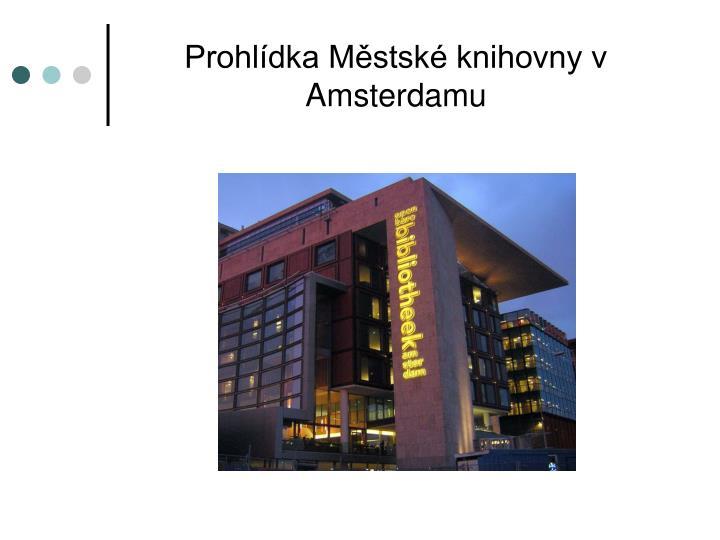 Prohlídka Městské knihovny v Amsterdamu