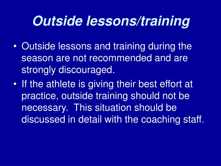 Outside lessons/training
