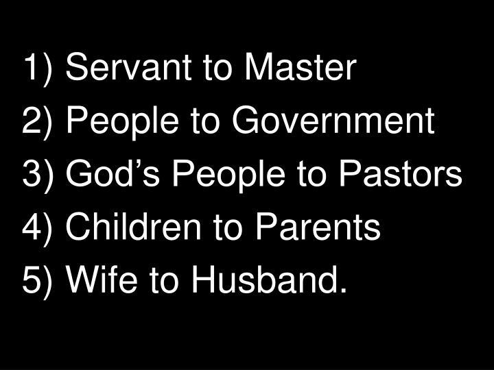 1) Servant to Master