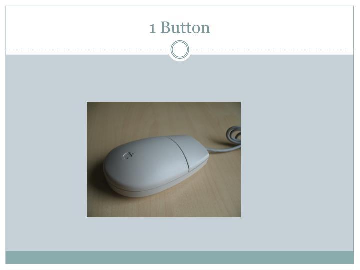 1 Button