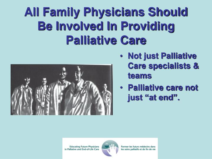 Not just Palliative Care specialists & teams