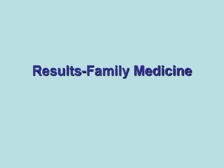 Results-Family Medicine