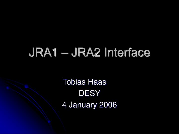 JRA1 – JRA2 Interface