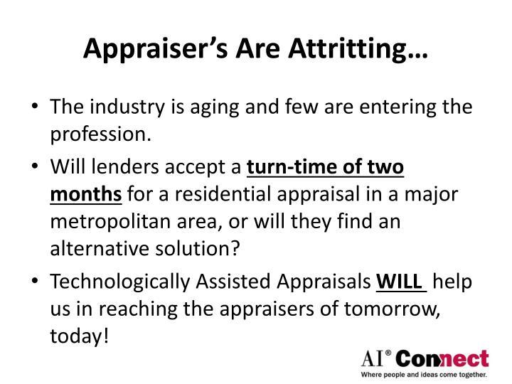 Appraiser's Are Attritting…