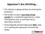 appraiser s are attritting