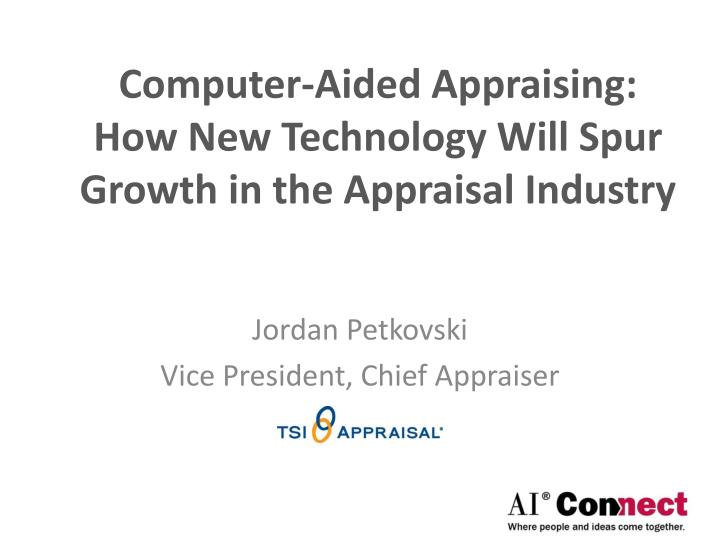 Computer-Aided Appraising: How New Technology Will Spur