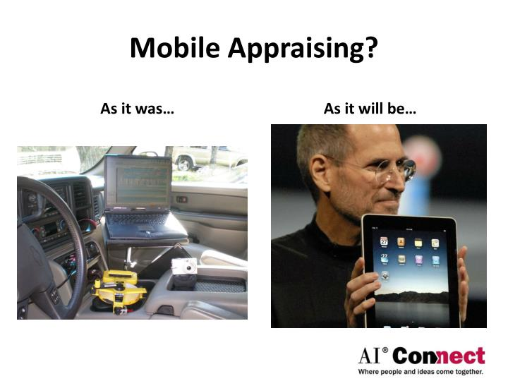 Mobile Appraising?