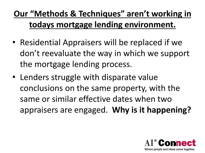 "Our ""Methods & Techniques"" aren't working in todays mortgage lending environment."