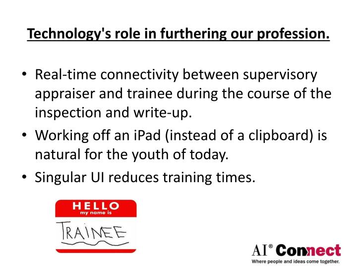 Technology's role in furthering our profession.