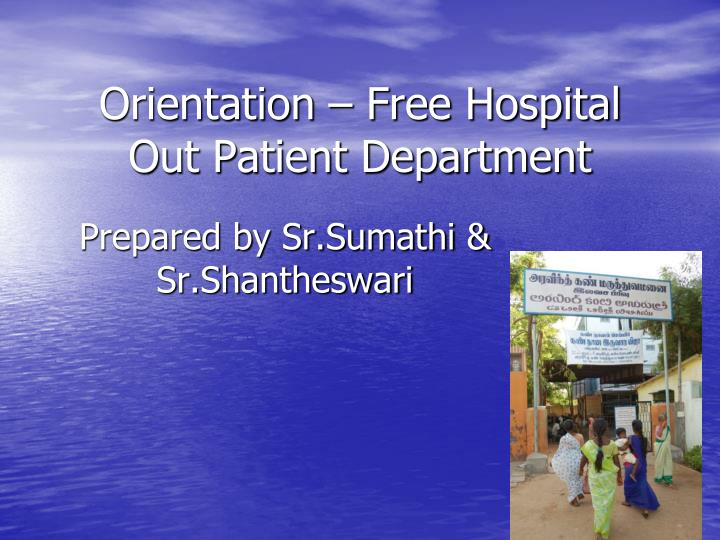 Orientation free hospital out patient department