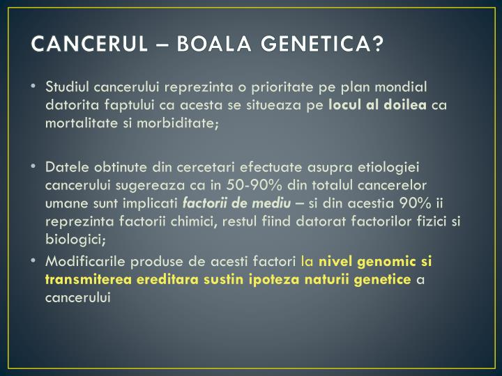 CANCERUL – BOALA GENETICA?