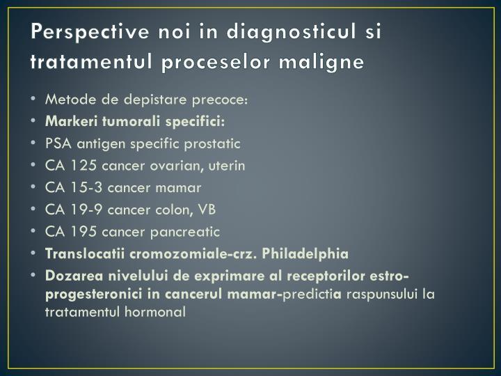 Perspective noi in diagnosticul si tratamentul proceselor maligne