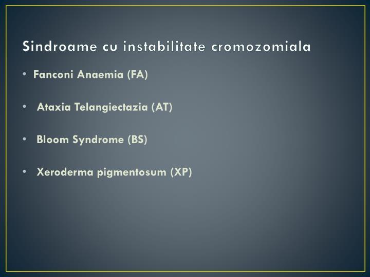 Sindroame cu instabilitate cromozomiala