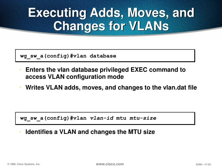 Executing Adds, Moves, and Changes for VLANs