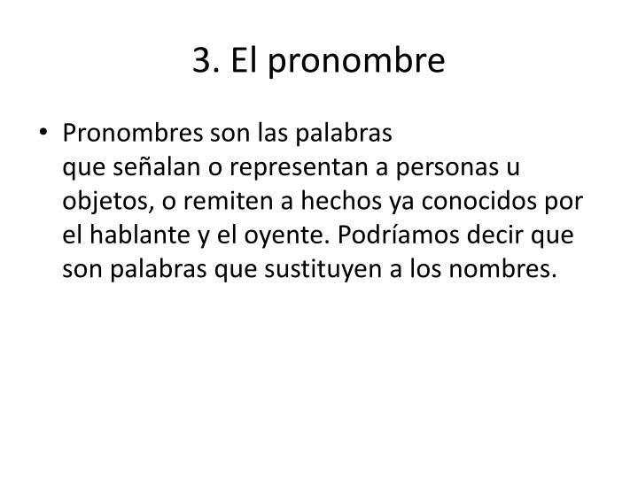 3. El pronombre
