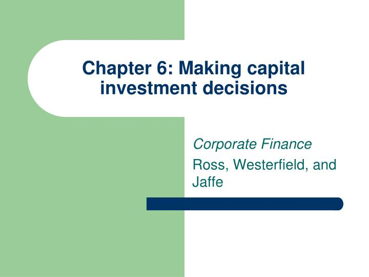 making capital investment decisions Capital investment decision strayer university graduate accounting capstone acc-599 chapter 9 making capital investment decisions solutions to.