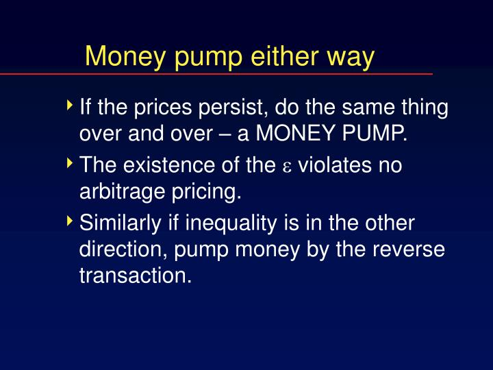 Money pump either way
