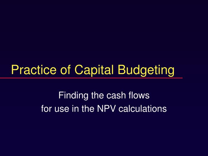 Practice of capital budgeting