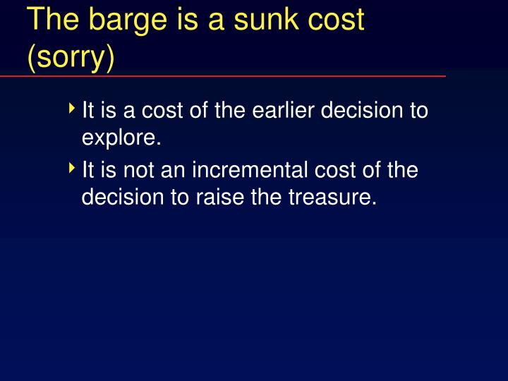 The barge is a sunk cost (sorry)
