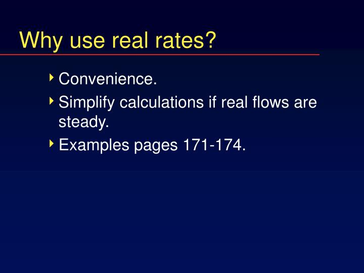 Why use real rates?