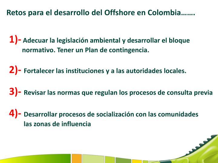 Retos para el desarrollo del Offshore en Colombia…….