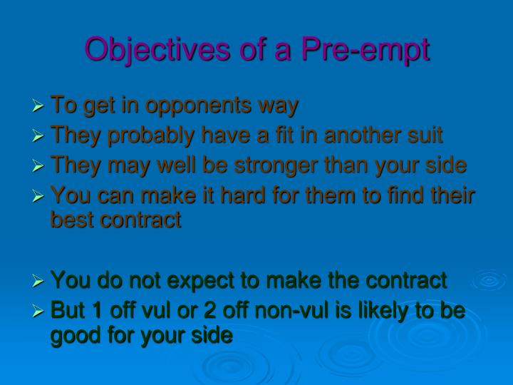 Objectives of a Pre-empt