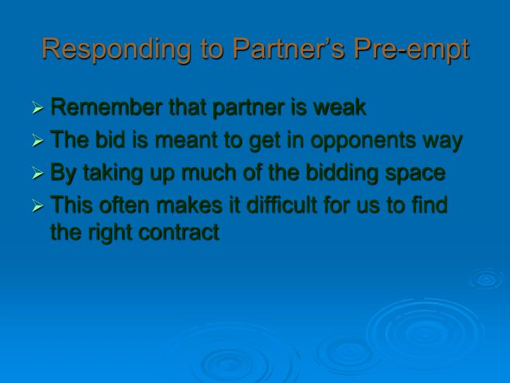 Responding to Partner's Pre-empt