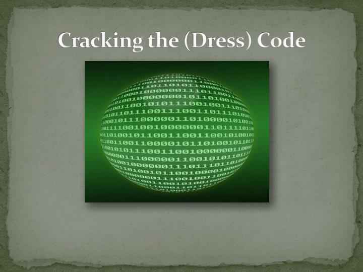 Cracking the dress code