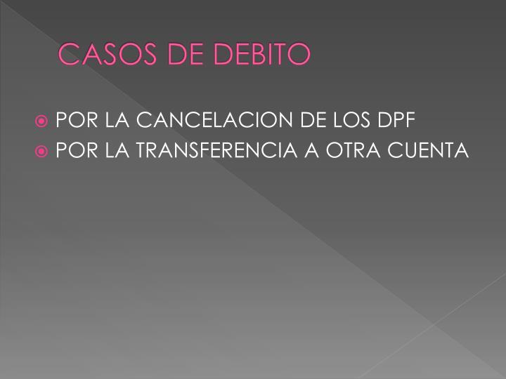 CASOS DE DEBITO