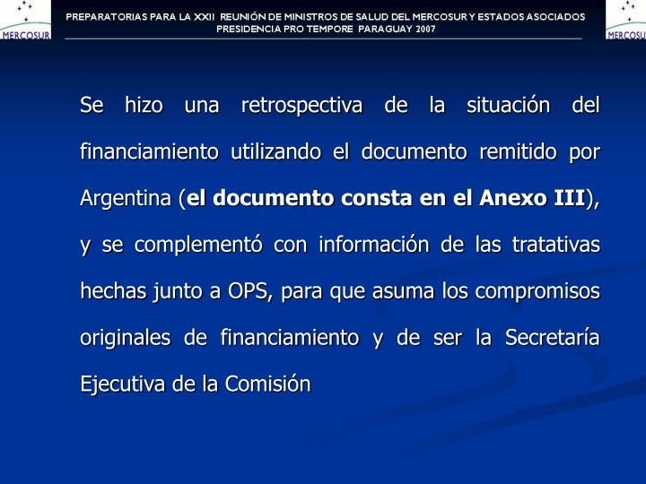 Se hizo una retrospectiva de la situación del financiamiento utilizando el documento remitido por Argentina (