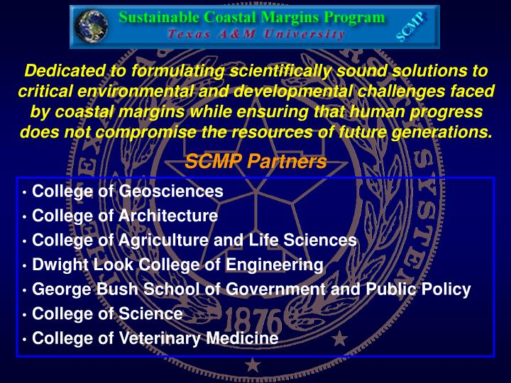 Dedicated to formulating scientifically sound solutions to critical environmental and developmental challenges faced by coastal margins while ensuring that human progress does not compromise the resources of future generations.