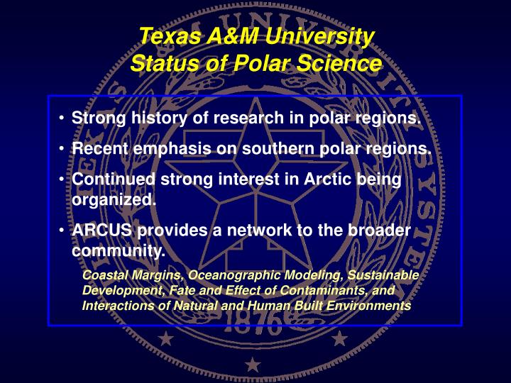 Strong history of research in polar regions.