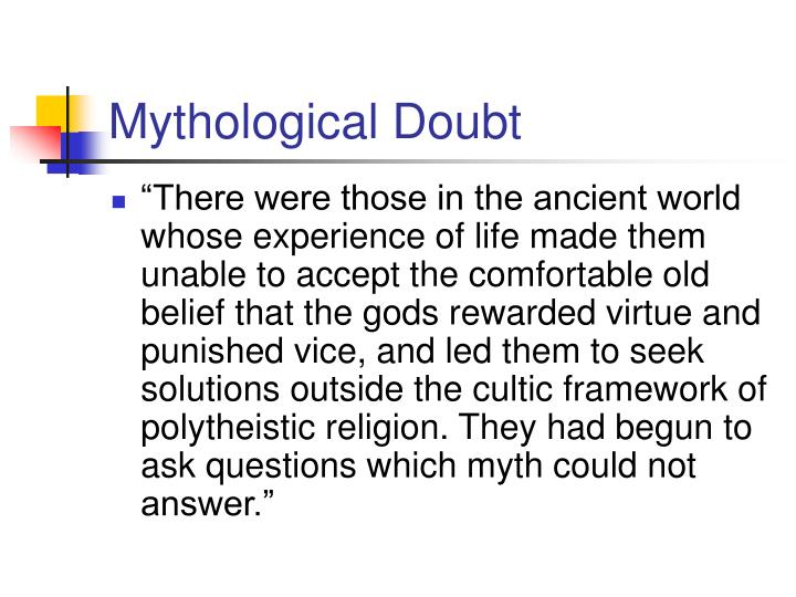 Mythological doubt