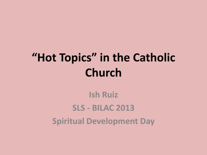 hot topics in the catholic church