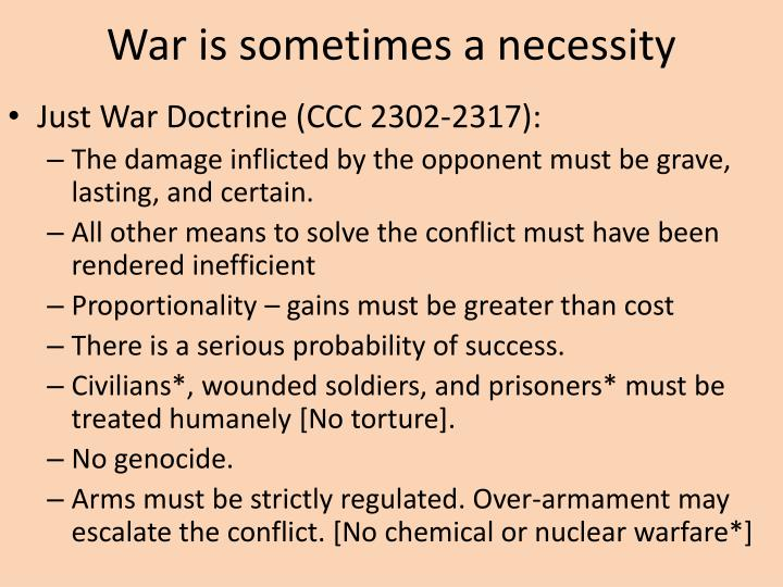 War is sometimes a necessity