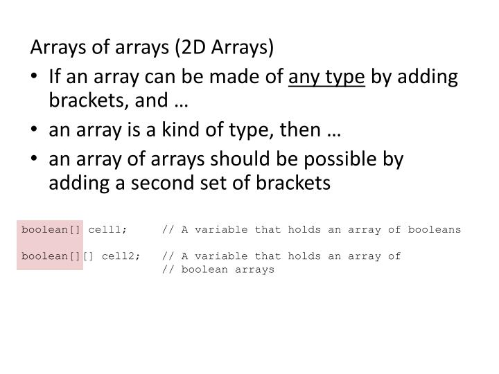 Arrays of arrays (2D Arrays)
