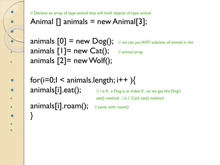// Declare an array of type animal that will hold objects of type animal