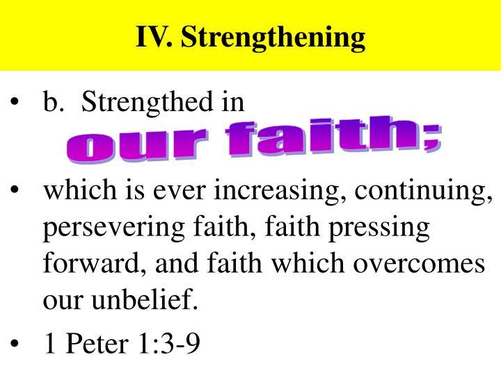 IV. Strengthening