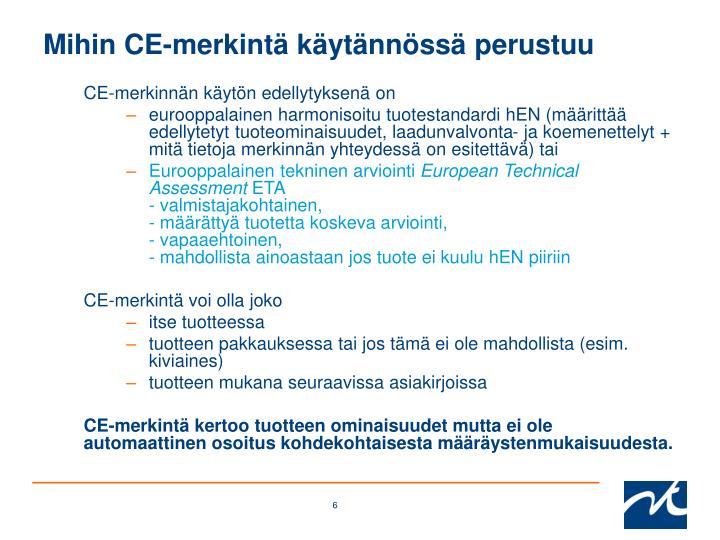 Mihin CE-merkintä käytännössä perustuu