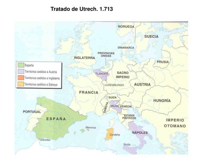 Tratado de Utrech. 1.713