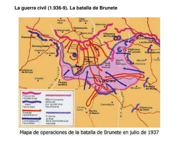 La guerra civil (1.936-9). La batalla de Brunete
