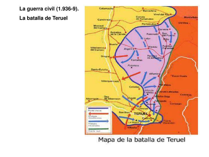 La guerra civil (1.936-9).