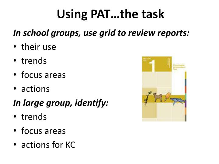Using PAT…the task